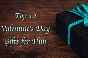 Top 10 Valentine's Day Gifts for Him